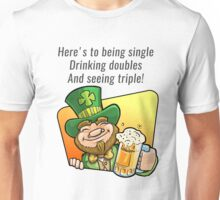 Here's to being single Unisex T-Shirt