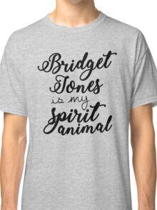 Bridget Jones Is My Spirit Animal Classic T-Shirt