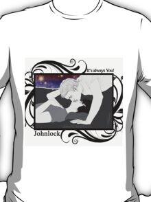 Johnlock - It's always you! T-Shirt