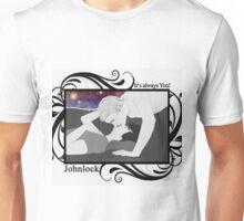 Johnlock - It's always you! Unisex T-Shirt