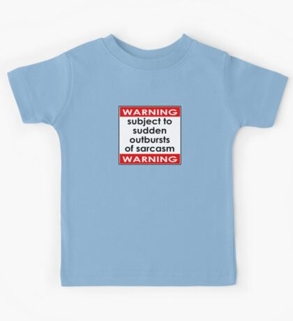 Warning Subject to Sudden Outbursts of Sarcasm - Kids T-Shirt Kids Tee