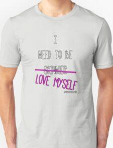I need to love myself as I am T-Shirt