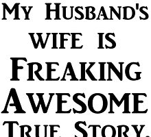 MY HUSBAND'S WIFE IS FREAKING AWESOME TRUE STORY by Divertions