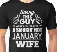 Sorry This Guy Is Already Taken By A Smokin Smoking Hot January Wife Unisex T-Shirt