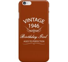 Vintage 1946 Birthday Girl Aged To Perfection iPhone Case/Skin