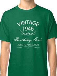 Vintage 1946 Birthday Girl Aged To Perfection Classic T-Shirt