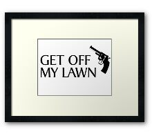 get off my lawn Framed Print