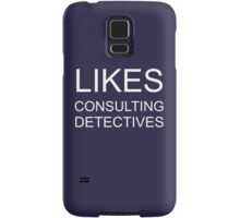 Likes consulting detectives Samsung Galaxy Case/Skin