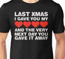 Last Christmas  Unisex T-Shirt