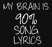 My brain is 90% song lyrics by SamanthaMirosch