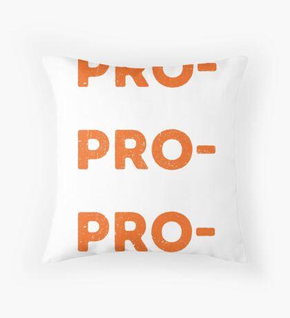 Pro choice pro feminism pro Crastinator Throw Pillow