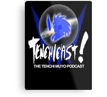 Tenchicast! The Tenchi Muyo Podcast! Metal Print