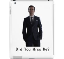 Did you miss me iPad Case/Skin