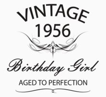 Vintage 1956 Birthday Girl Aged To Perfection by rardesign