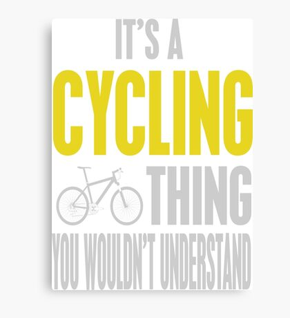 It's A Cycling Thing You Wouldn't Understand Canvas Print