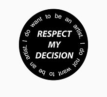 RESPECT MY DECISION Long Sleeve T-Shirt