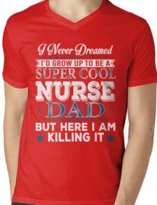 I'd Grow Up Super Cool Nurse Dad Mens V-Neck T-Shirt