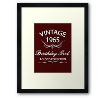 Vintage 1965 Birthday Girl Aged To Perfection Framed Print