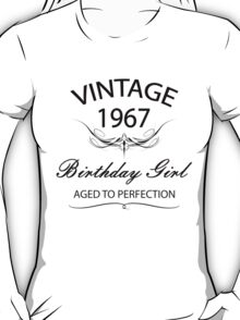 Vintage 1967 Birthday Girl Aged To Perfection T-Shirt