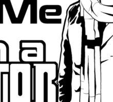 Trust Me, I'm a Doctor (black ver.) Sticker