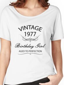 Vintage 1977 Birthday Girl Aged To Perfection Women's Relaxed Fit T-Shirt