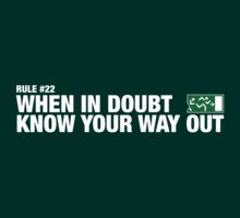 Rule #22 - When in doubt, know your way out. by bluedog725