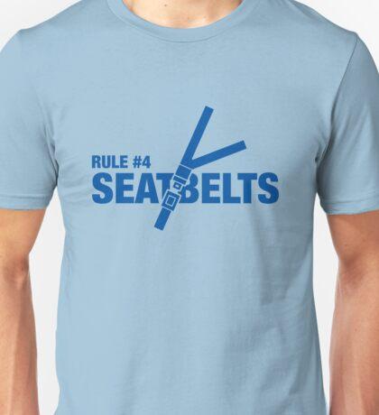 Rule #4: Seat belts. Unisex T-Shirt