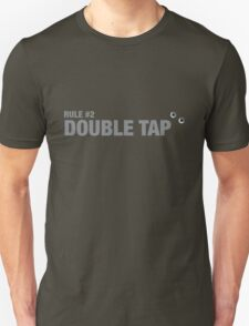 Rule #2: Double tap. T-Shirt