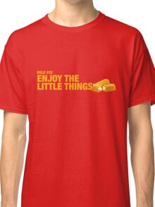 Rule #32: Enjoy the little things. Classic T-Shirt