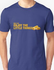 Rule #32: Enjoy the little things. T-Shirt