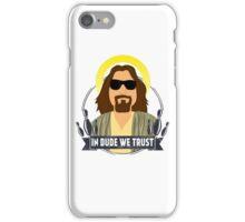 In dude we trust iPhone Case/Skin