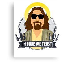 In dude we trust Canvas Print