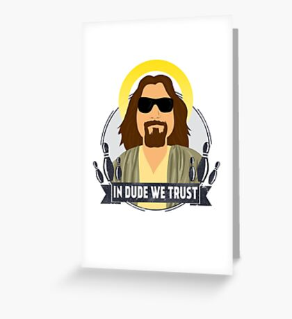 In dude we trust Greeting Card