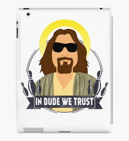 In dude we trust iPad Case/Skin