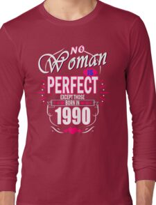 Perfect Woman born in 1990 Long Sleeve T-Shirt
