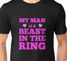 My man is a beast in the ring Unisex T-Shirt