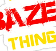 It's A BAZEL thing, you wouldn't understand !! Sticker