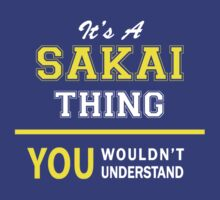 It's A SAKAI thing, you wouldn't understand !! by satro