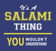 It's A SALAMI thing, you wouldn't understand !! by satro
