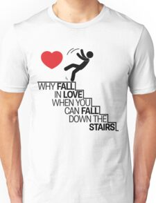 Why fall in love Unisex T-Shirt