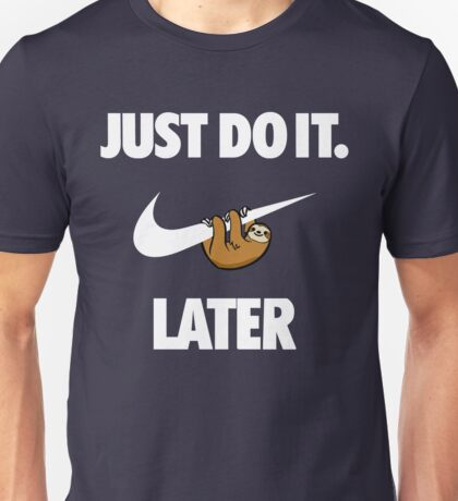 Do It Sloth! Unisex T-Shirt