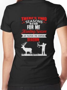 Hunting Shirt - There's Two Seasons In A Year For Me Women's Fitted V-Neck T-Shirt