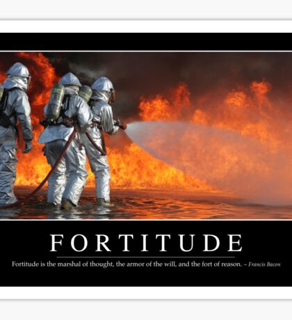 Fortitude: Inspirational Quote and Motivational Poster Sticker