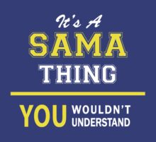 It's A SAMA thing, you wouldn't understand !! by satro