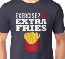 Exercise? No. Extra Fries Unisex T-Shirt