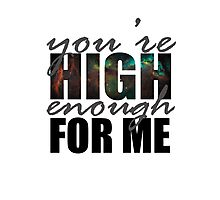 You're High Enough for Me 2.0 Photographic Print