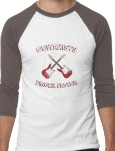 Guitarists Finger Faster. Funny design for a guitarist or guitar player. Love guitars? Buy this! Men's Baseball ¾ T-Shirt