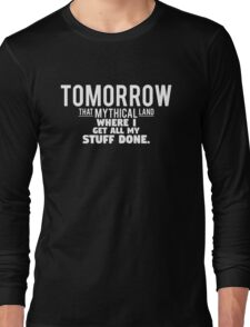 Tomorrow, That Mythical Land Long Sleeve T-Shirt