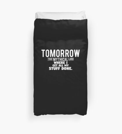Tomorrow, That Mythical Land Duvet Cover