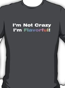 Not crazy FLAVORFUL T-Shirt